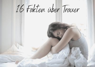 16 Fakten über Trauer, die ich gerne vorher gewusst hätte